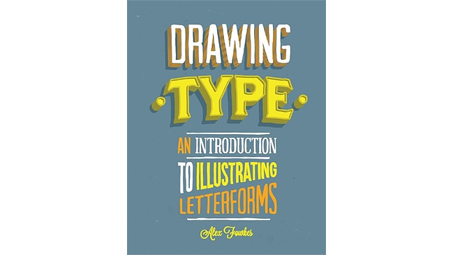 Drawing Type - An Introduction to Illustrating Letterforms